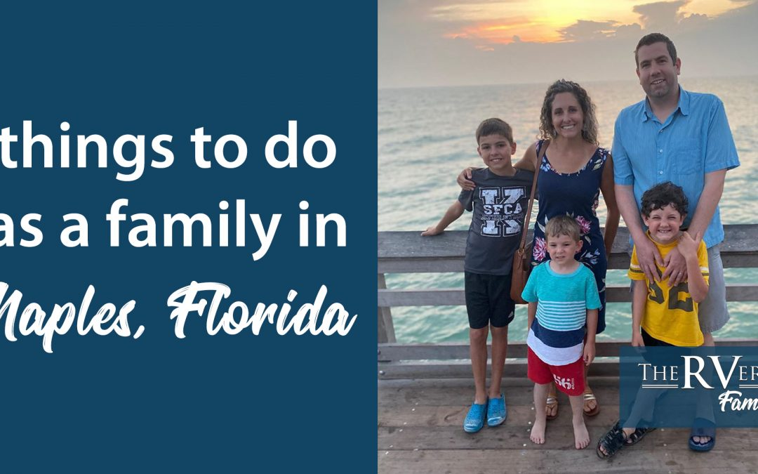 Things to do in Naples, FL with kids! (from a Full-Time RV Family)