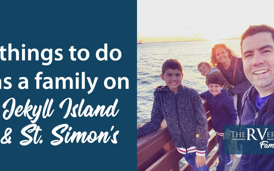 Things to do with kids on Jekyll and St. Simons Island! (From a Full-time RV Family)