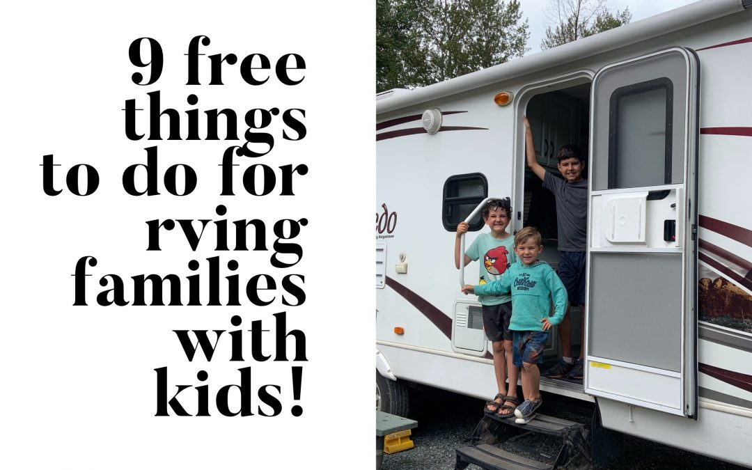 9 Free Things To Do: For Kids Who Travel In An RV full time