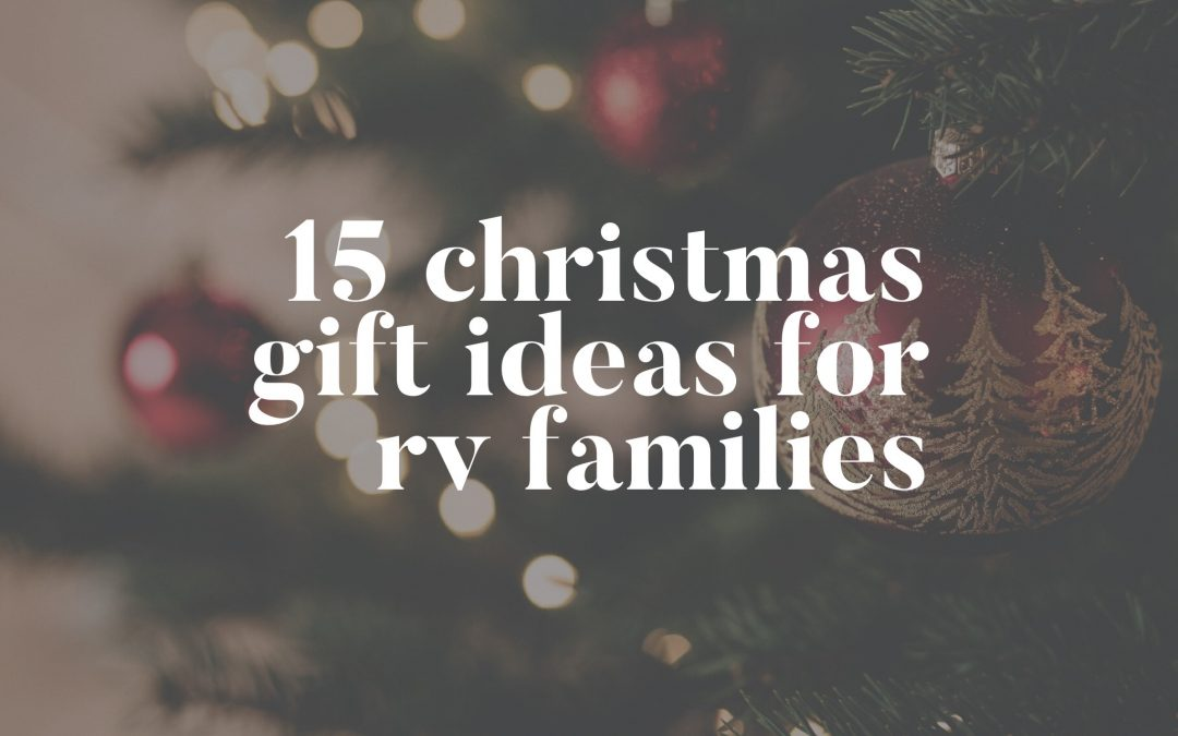 15 Christmas Gift Ideas for RV Families