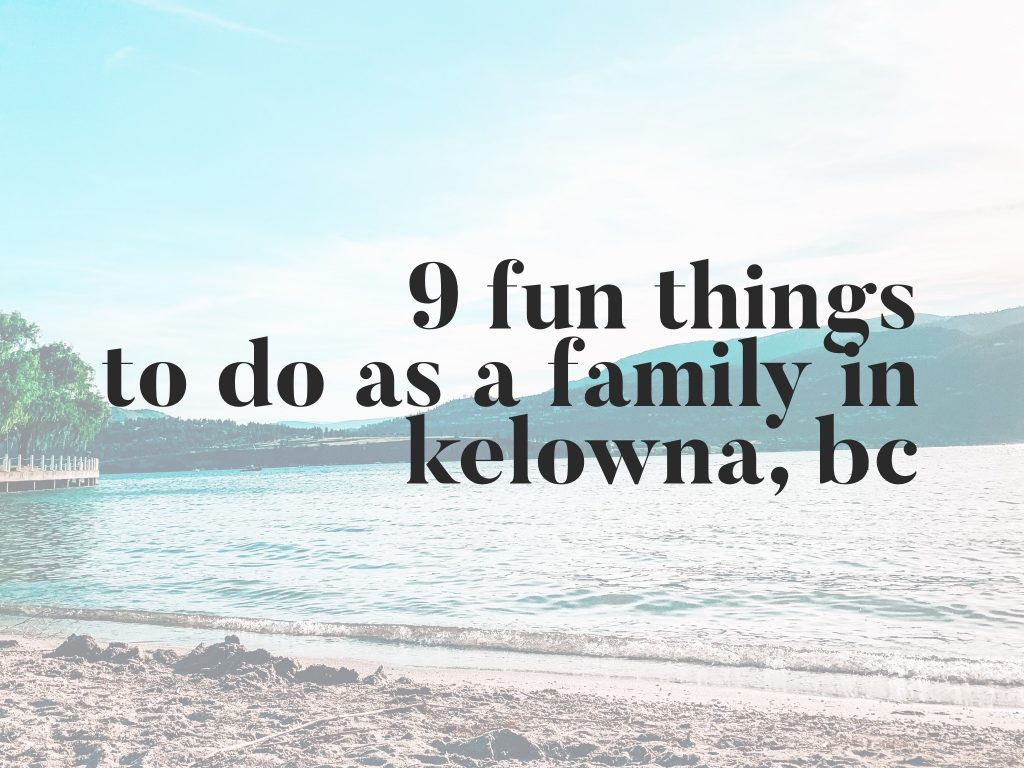 Things to do in Kelowna, BC