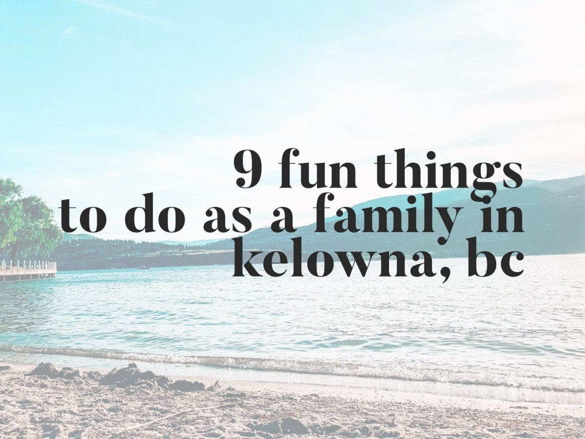Things to do in Kelowna, BC
