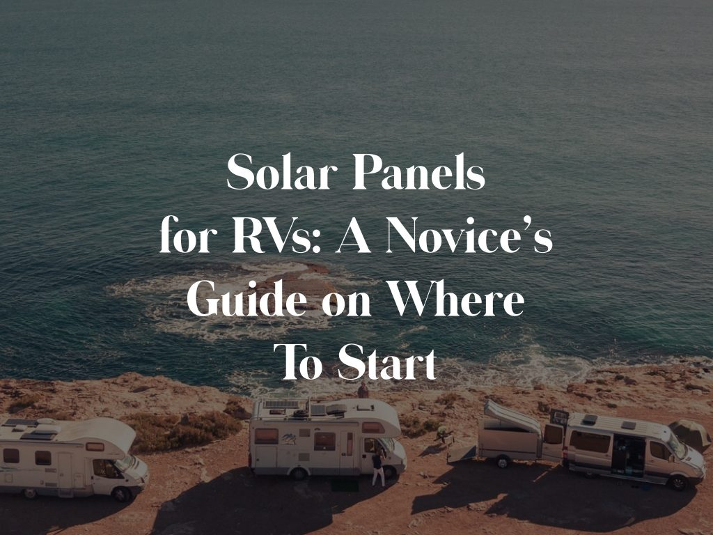 RV Solar Panels where to start