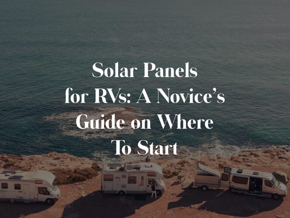 RV Solar Panels where to start